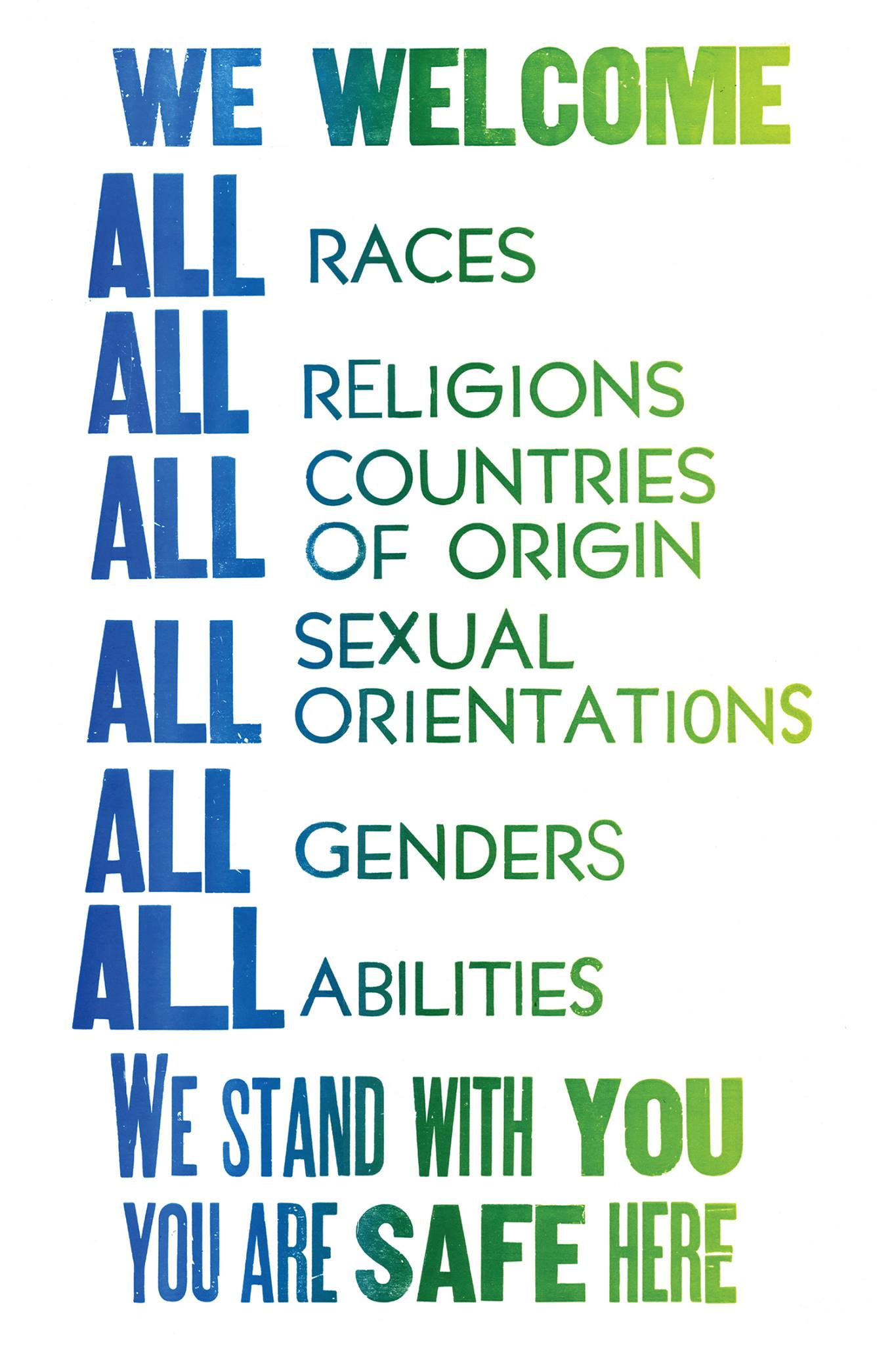 "Poster that reads "" We welcome all races, all religions, all countries of origin, all sexual orientations, all genders, all abilities. We stand with you. You are safe here."""